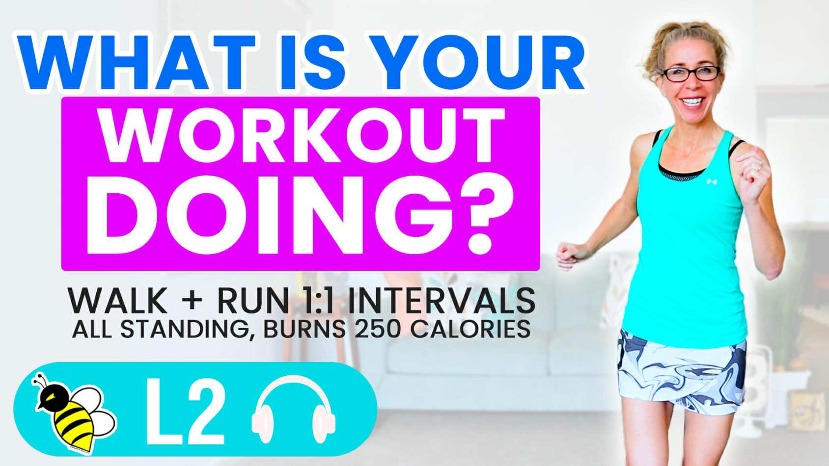 What is your workout DOING for you 25 minute WALK + RUN
