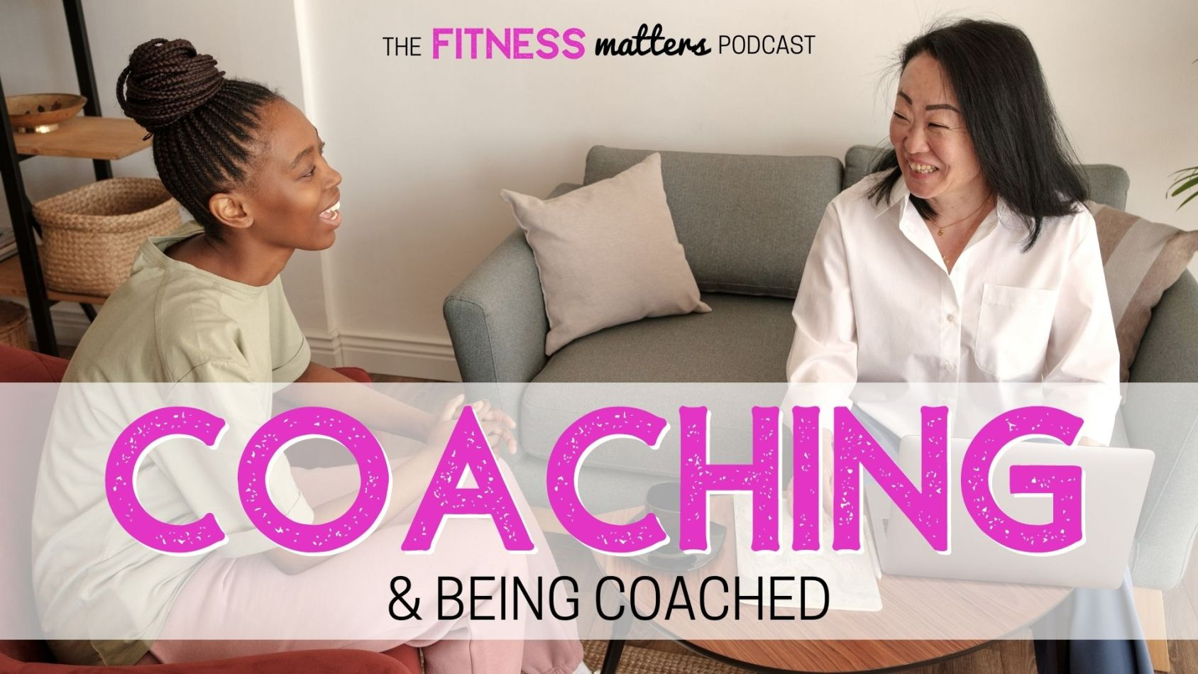 Ep. 092: COACHING & Being COACHED ???? The Fitness Matters Podcast with Pahla B