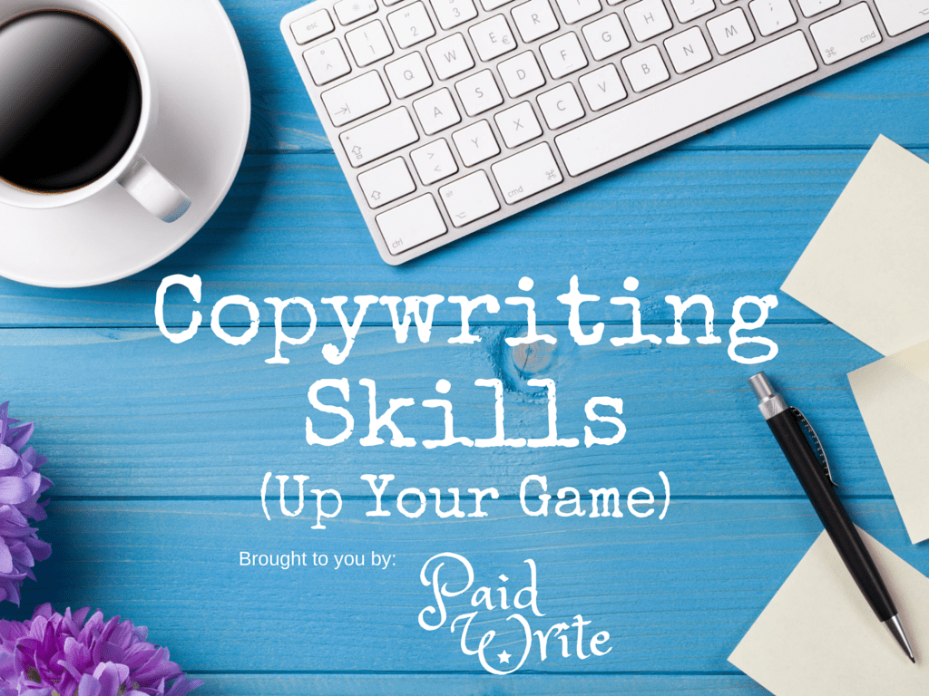 Copywriting Skills Up Your Game Paid Write
