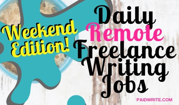 Remote Freelance Writing Jobs for September 14, 2018 - PaidWrite