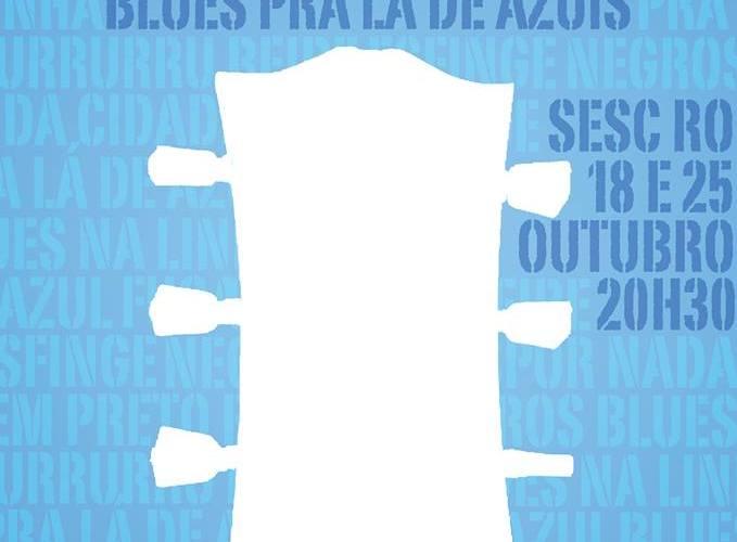 Blues pra lá de Azuis será apresentado no SESC