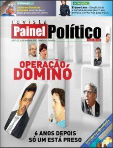 Em 2012 PAINEL POLÍTICO lembrou em sua 5ª edição os 6 anos da Operação Dominó