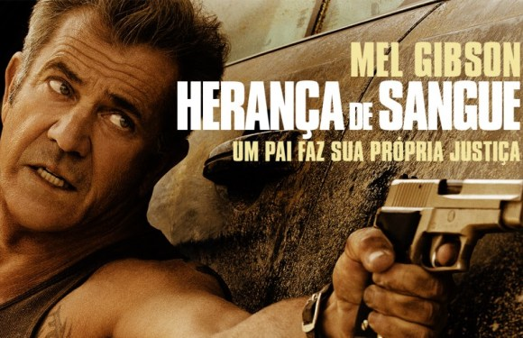 """""""Herança de Sangue"""", com Mel Gibson. Não perca seu tempo"""