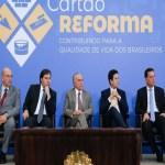 Temer lança Cartão Reforma para famílias de baixa renda