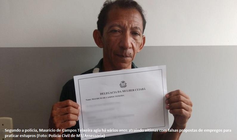 Suspeito de estuprar 20 mulheres com falsas promessas de emprego é preso em Cuiabá