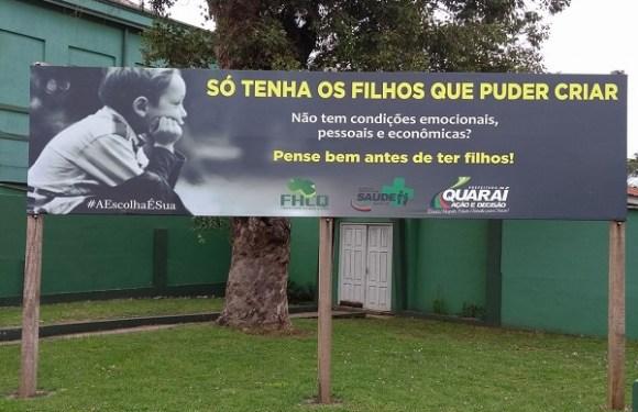 Campanha com o slogan 'Só tenha os filhos que puder criar' gera polêmica em RS