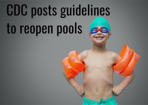 CDC COVID19 guidelines for reopening pools