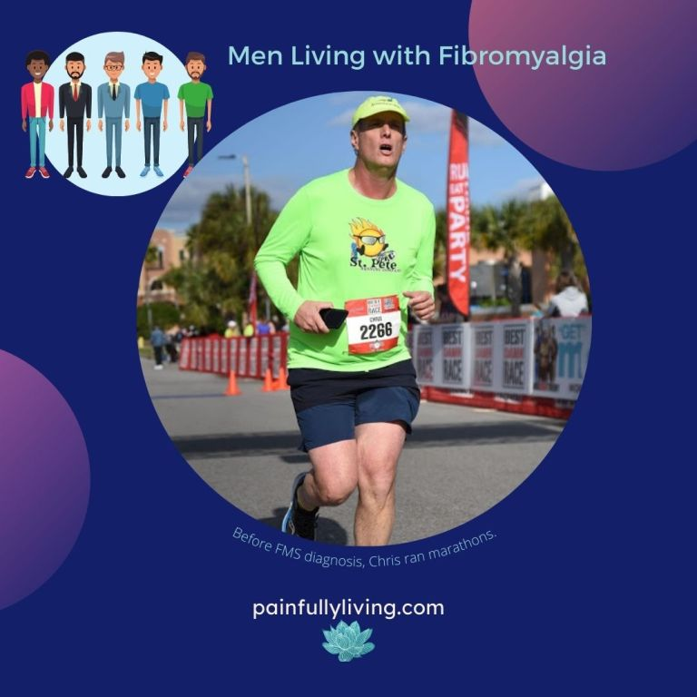 Dark Blue background, purple circles in top right and lower left corners. In the upper left corner is a light blue circle with cartoons of 5 different looking men. Title in light aqua font: Men and Fibromyalgia Under that  circle frame photo with Chris running in a marathon wearing a lime green baseball cap, lime green long-sleeved shirt and black shorts.