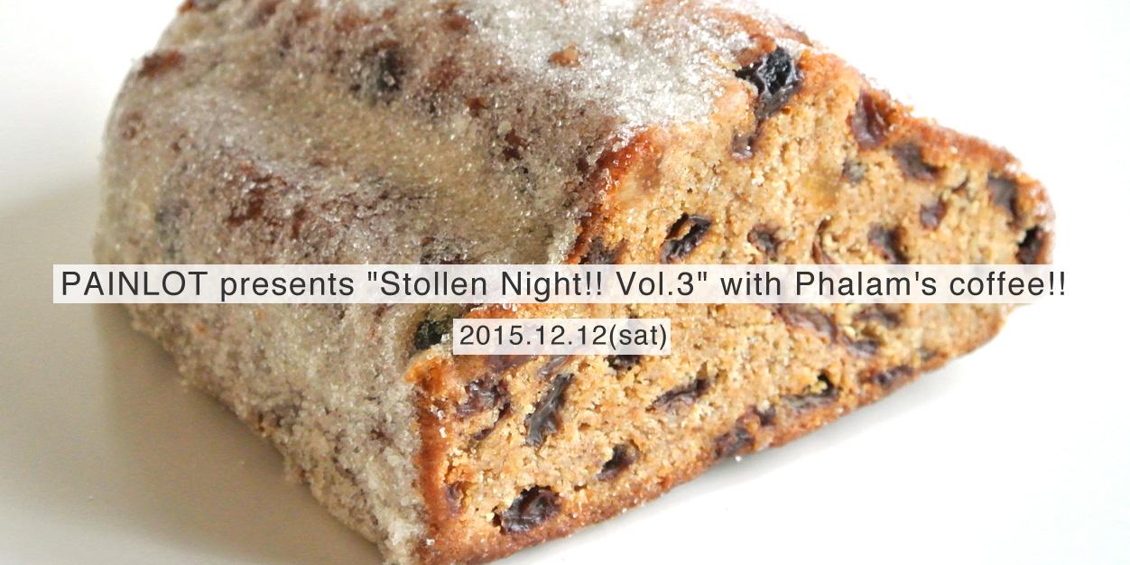 "PAINLOT presents ""Stollen Night!! Vol.3"" with Phalam's coffee!!"