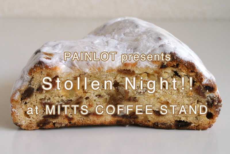 PAINLOT presents〈Stollen Night!! at MITTS COFFEE STAND〉