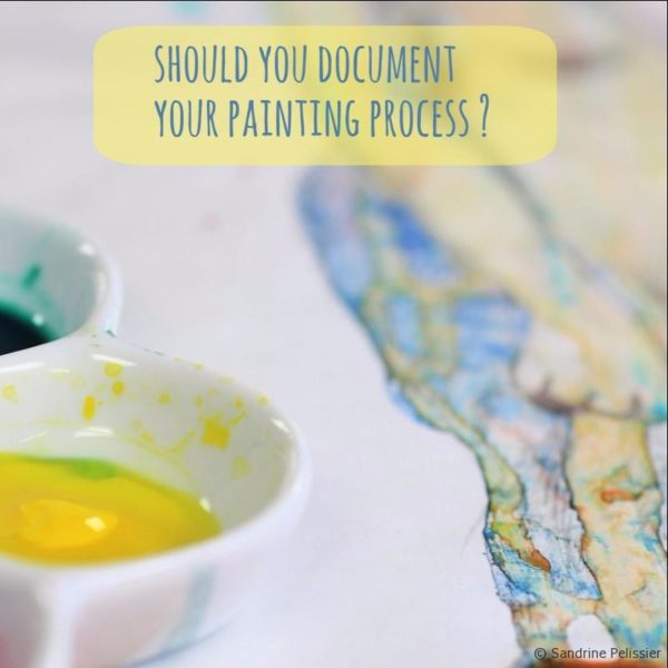 Artists: Should you document your process and take pictures?