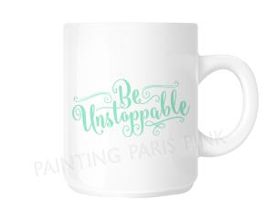 Be Unstoppable Ceramic Mug - 15 ounce