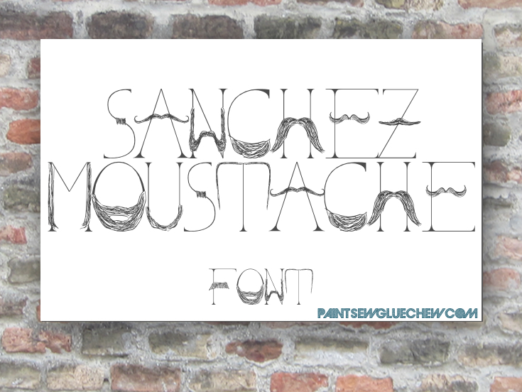 Sanchez Moustache. The font you didn't know you needed.