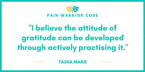 """A Tasha Marie quote that reads """"I believe the attitude of gratitude can be developed through actively practising it."""""""