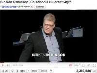 """Sir Ken Robinson ~ Do Schools Kill Creativity? ~ TED Talk"""