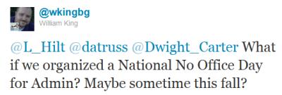 """William King - NoOfficeDay Tweet Aug-4-11"""