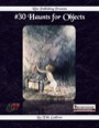 #30 Haunts for Objects (PFRPG) PDF