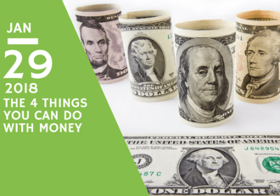 The Four Things You Can Do With Money
