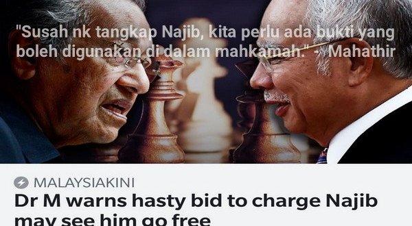 Mahathir tiada bukti kukuh menahan dan mendakwa Najib Razak