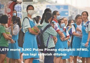 1,679 murid SJKC Pulau Pinang dijangkiti HFMD, dua lagi sekolah ditutup