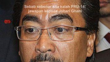 Sebab sebenar kita kalah PRU-14: jawapan kepada Johari Ghani