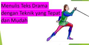 Menulis Teks Drama dengan Teknik yang Tepat dan Mudah