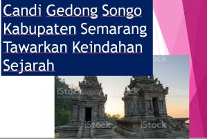 Candi Gedong Songo Kabupaten Semarang Tawarkan Keindahan Sejarah