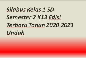 Silabus Kelas 1 SD Semester 2 K13 Edisi Terbaru Tahun 2020 2021 Unduh