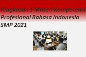 Ringkasan 1 Materi Kompetensi Profesional Bahasa Indonesia SMP 2021
