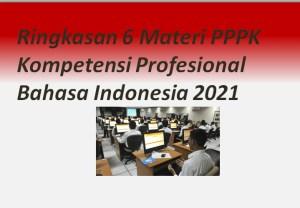 Ringkasan 6 Materi PPPK Kompetensi Profesional Bahasa Indonesia 2021