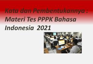 Kata dan Pembentukannya : Materi Tes PPPK Bahasa Indonesia 2021