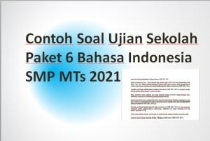 Contoh Soal Ujian Sekolah Paket 6 Bahasa Indonesia SMP MTs 2021