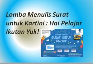 Lomba Menulis Surat untuk Kartini : Hai Pelajar Ikutan Yuk!