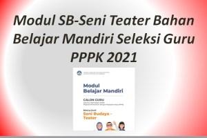 Modul SB-Seni Teater Bahan Belajar Mandiri Seleksi Guru PPPK 2021