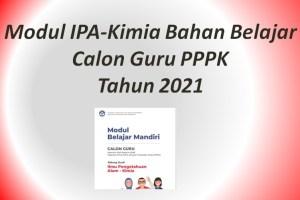 Modul IPA-Kimia Bahan Belajar Calon Guru PPPK Tahun 2021