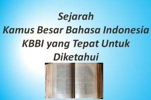 Sejarah Kamus Besar Bahasa Indonesia KBBI yang Tepat Untuk Diketahui
