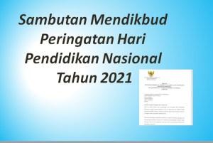Sambutan Mendikbud Peringatan Hari Pendidikan Nasional Tahun 2021