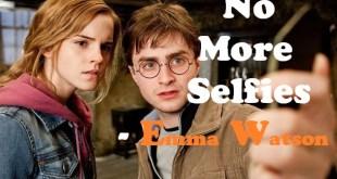 No More Selfies - Emma Watson