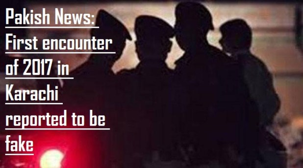First encounter of 2017 in Karachi has been reported to be fake