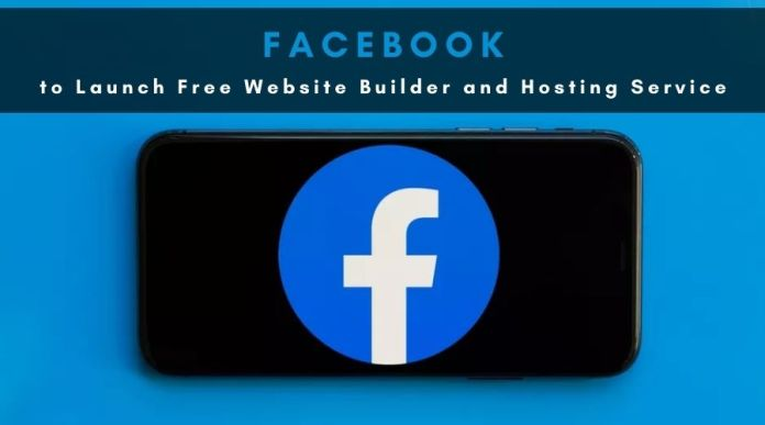 Facebook to Launch Free Website Builder and Hosting Service