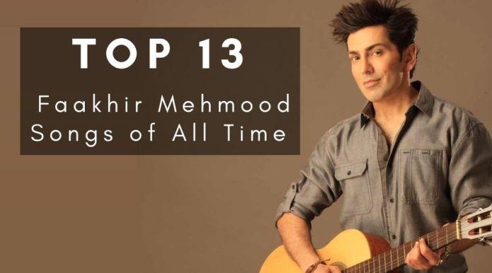 Top 13 Faakhir Mehmood Songs of All Time