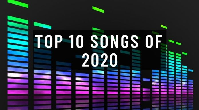Top 10 Songs of 2020 You Must Listen!