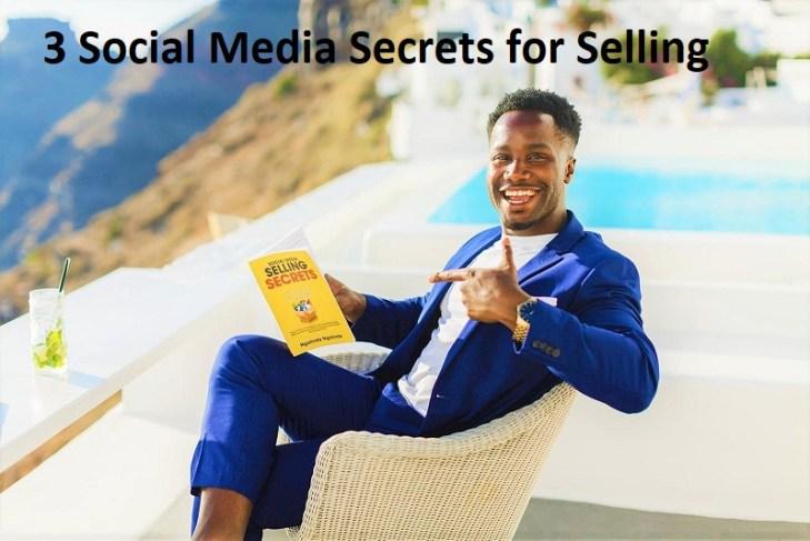 3 Social Media Secrets for Selling