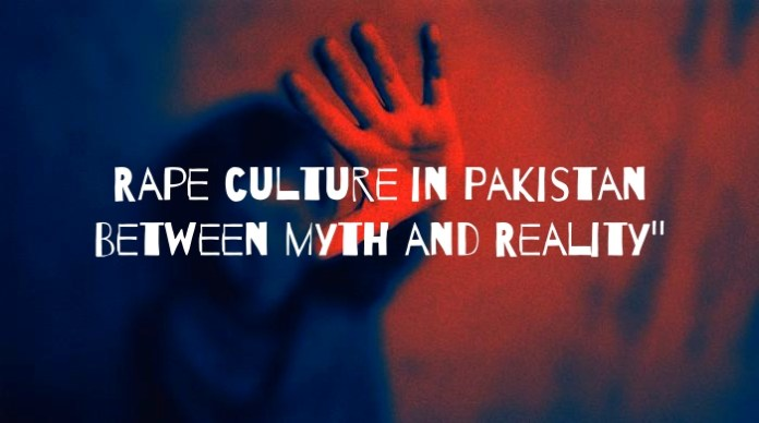 Rape Culture in Pakistan between Myth and Reality