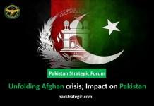 Unfolding Afghan crisis – Impact on Pakistan