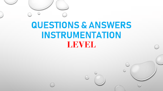 QUESTIONS AND ANSWERS LEVEL INSTRUMENTATION