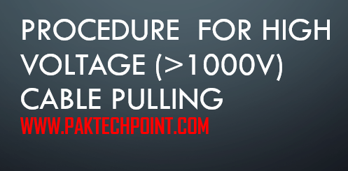 PROCEDURE FOR HIGH VOLTAGE CABLE PULLING