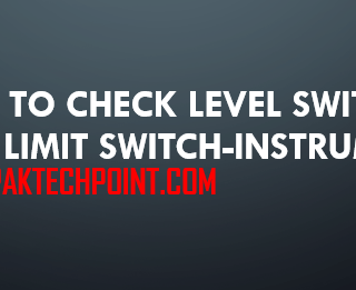 How to check Level Switch and Limit Switch