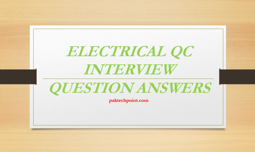 ELECTRICAL QC INTERVIEW QUESTION ANSWERS, Capacitors related Question Answers, Transformer related Question Answers, Agricultural Buildings question answers