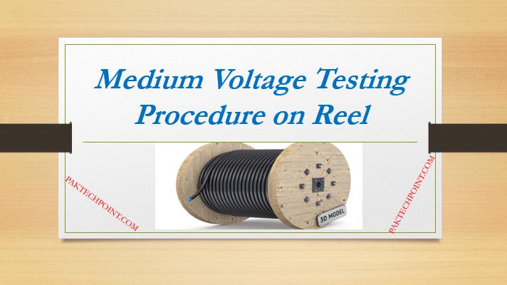 Medium Voltage Testing Procedure on Reel